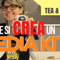 cOME SI CREA IL mEDIA kIT Tea&Blog
